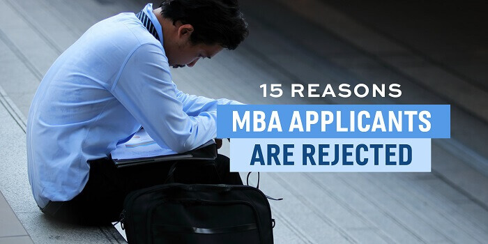 15 Reasons MBA Applicants are Rejected