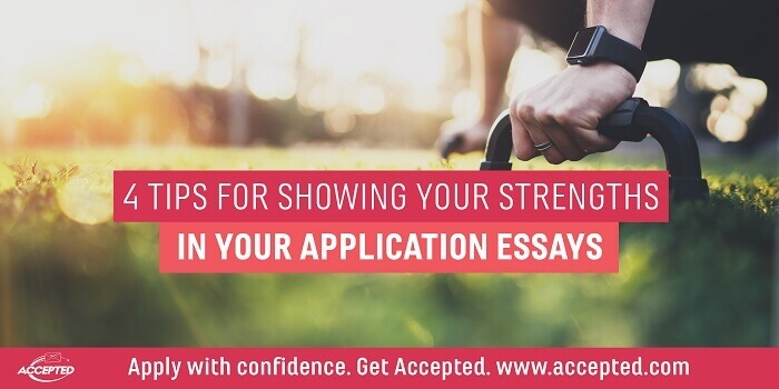 4 Tips for Highlighting Your Strengths in Your Application Essays
