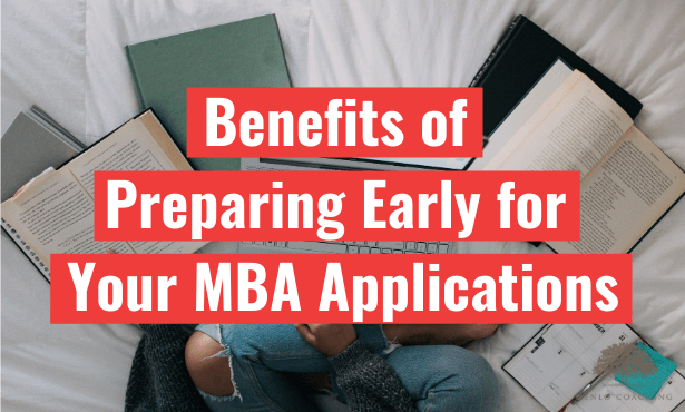 Get Ahead of the Competition: Start Early on Your MBA Applications