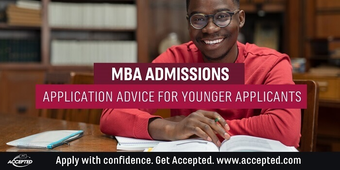 MBA Admissions: Application Advice for Younger Applicants